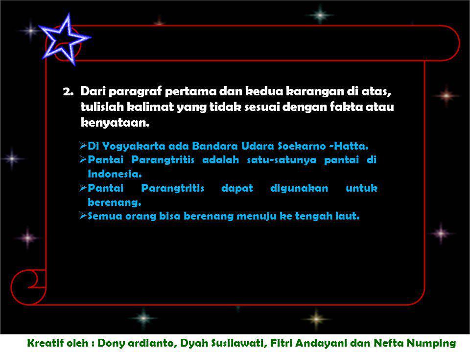 Kreatif oleh : Dony ardianto, Dyah Susilawati, Fitri Andayani dan Nefta Numping 2.