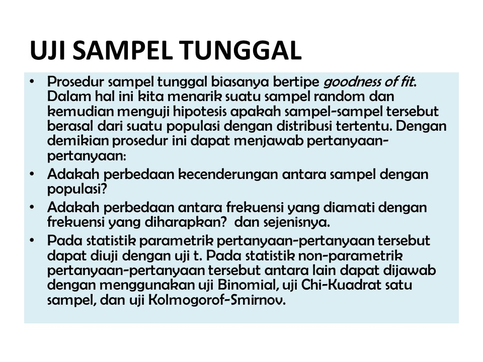 Prosedur sampel tunggal biasanya bertipe goodness of fit.