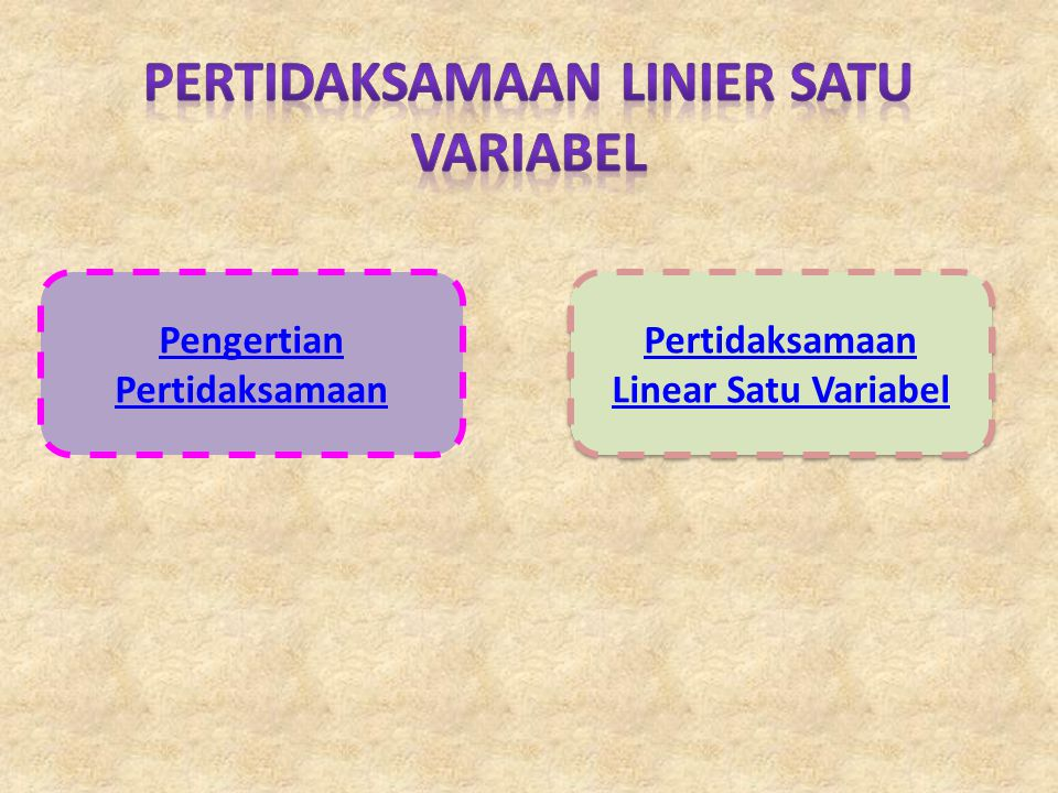 Pengertian Pertidaksamaan Kalimat terbuka yang menggunakan tanda hubung :, ≤, atau ≥ pertidaksamaan.