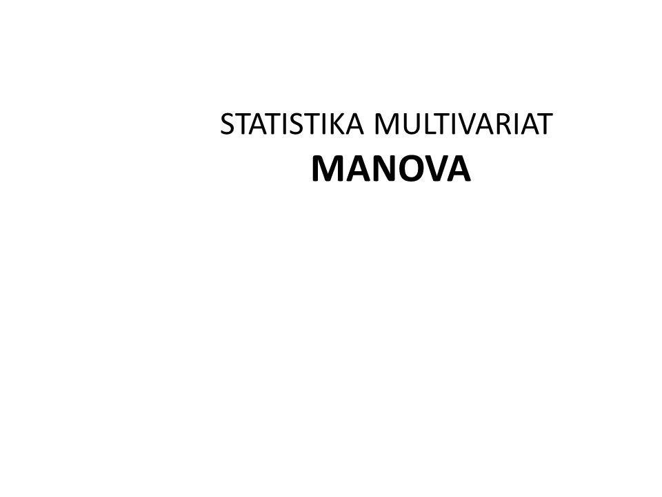 STATISTIKA MULTIVARIAT MANOVA