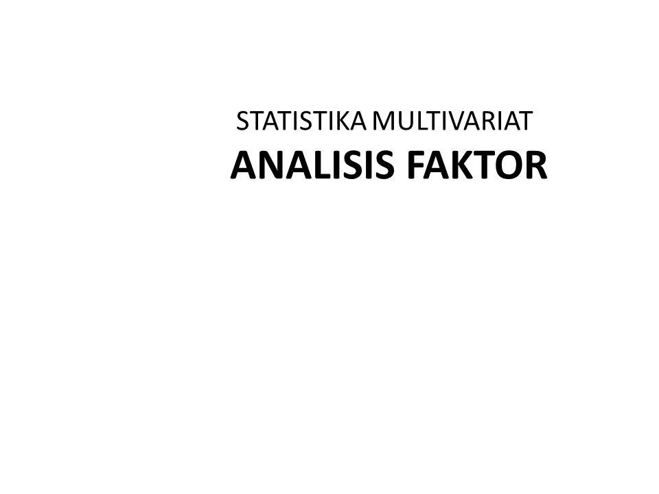 STATISTIKA MULTIVARIAT ANALISIS FAKTOR