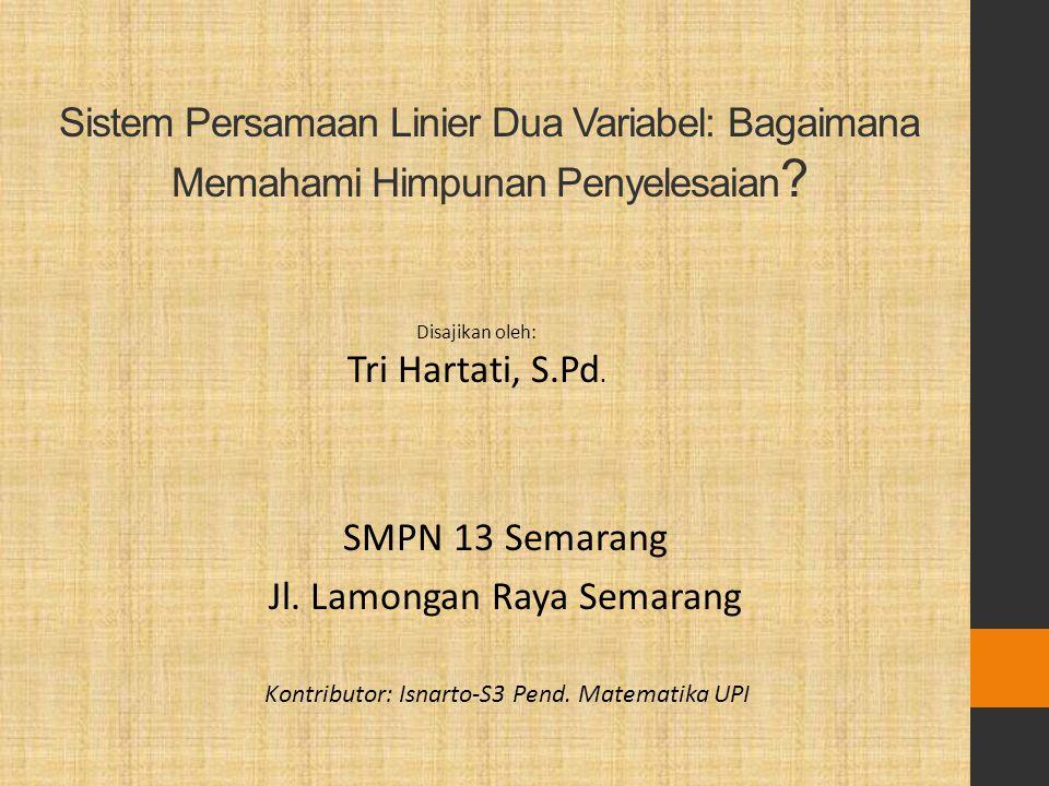 Himpunan penyelesaian (disingkat HP) dari suatu SPLDV adalah himpunan yang memuat semua pasangan berurutan (x,y) yang memenuhi semua persamaan dalam SPLDV tersebut.