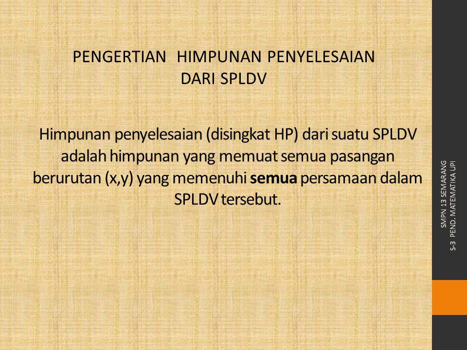 Pertanyaan: Bagaimanakah menentukan himpunan penyelesaian SPLDV.