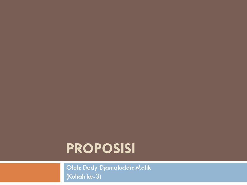 BENTUK2 PROPOSISI HIPOTETIS:  Proposisi disjungtif: proposisi yang mengandung kemungkinan alternatif pilihan A atau B.