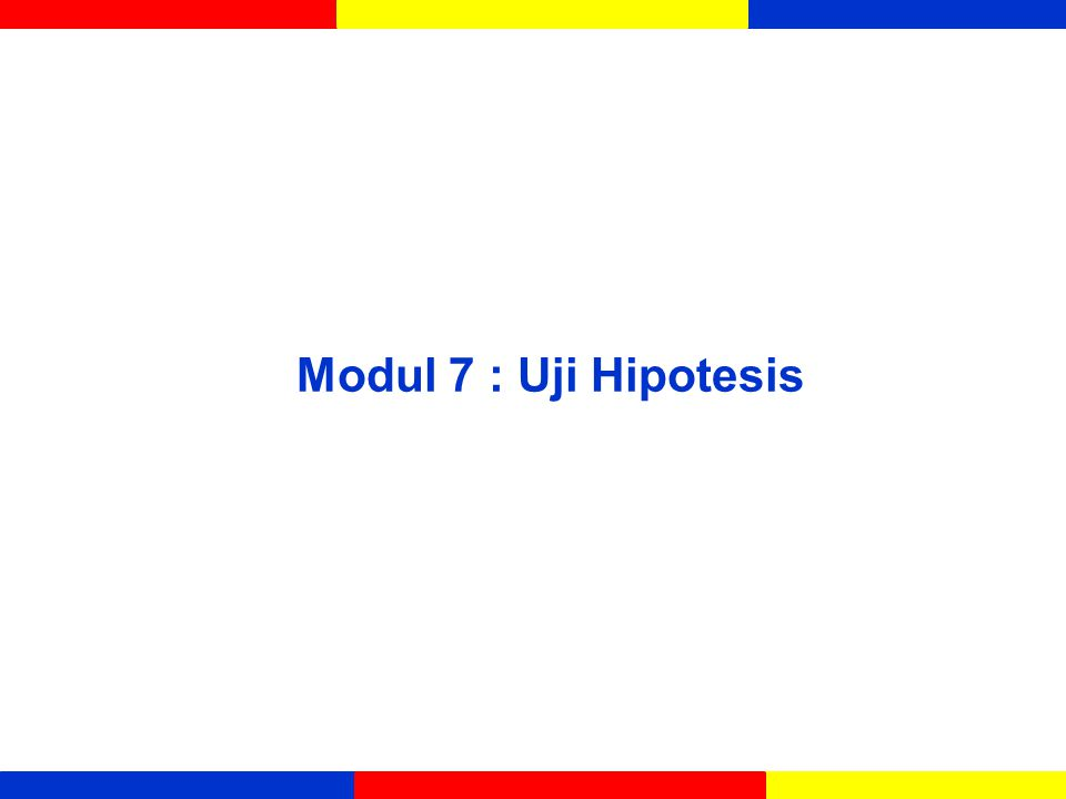 Modul 7 : Uji Hipotesis