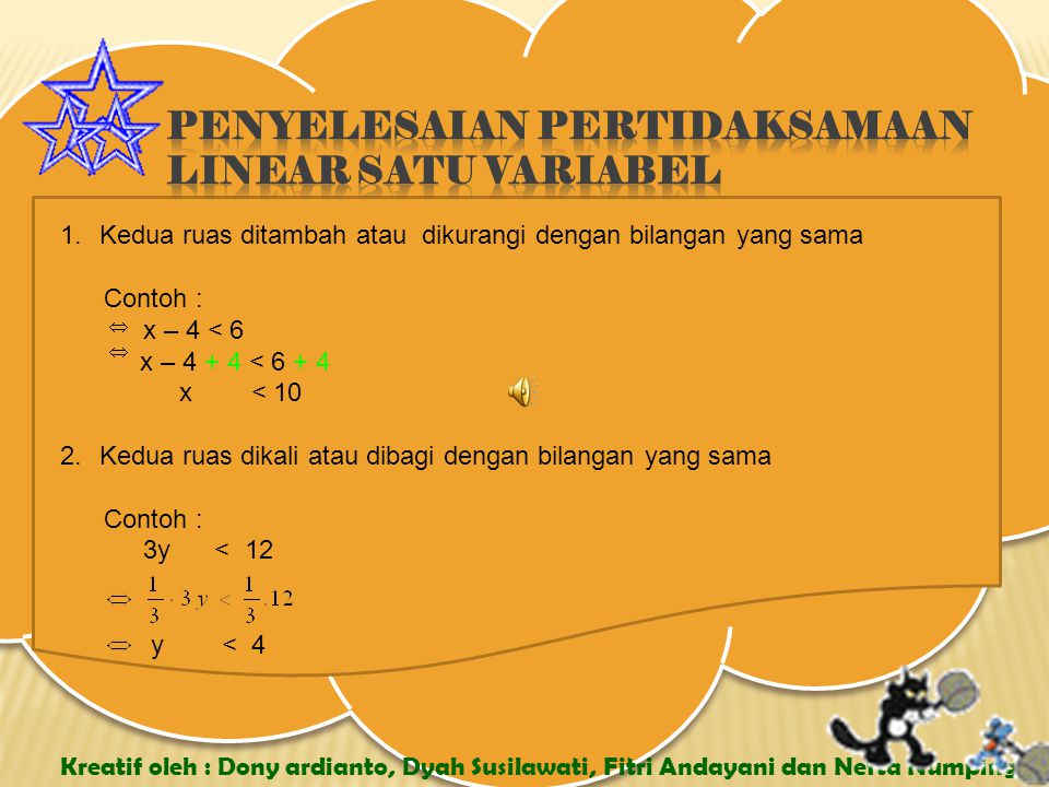 Kreatif oleh : Dony ardianto, Dyah Susilawati, Fitri Andayani dan Nefta Numping Perasamaan Linear Satu Variabel adalah kalimat matematika yang dihubun
