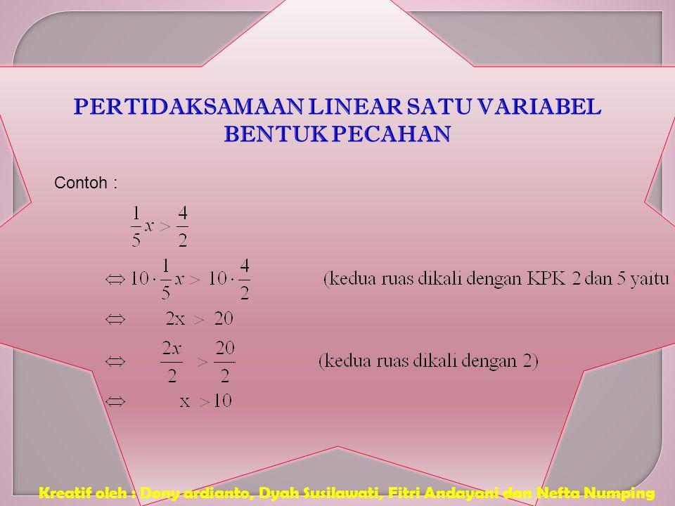 Kreatif oleh : Dony ardianto, Dyah Susilawati, Fitri Andayani dan Nefta Numping 1.Kedua ruas ditambah atau dikurangi dengan bilangan yang sama Contoh