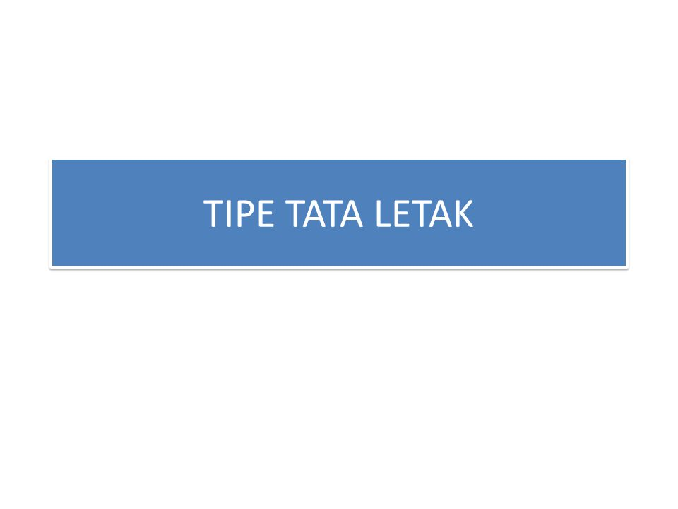 Tata Letak Produk (Product Lay Out = Aliran produk).