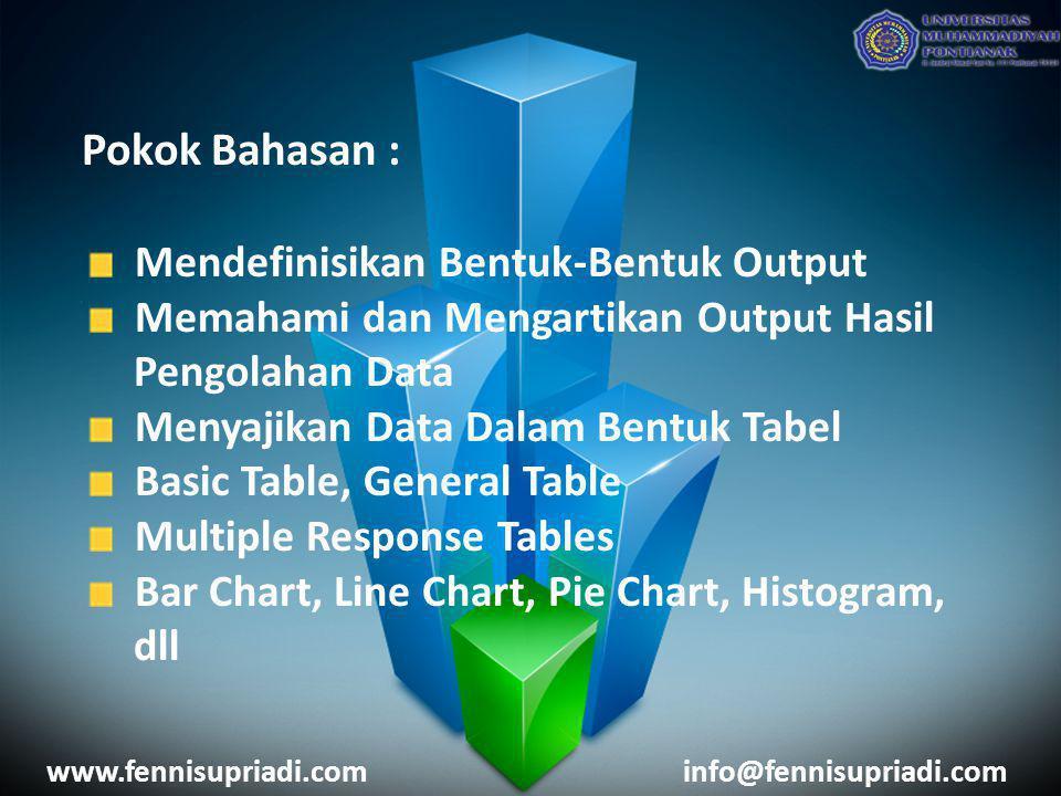 Pokok Bahasan : Mendefinisikan Bentuk-Bentuk Output Memahami dan Mengartikan Output Hasil Pengolahan Data Menyajikan Data Dalam Bentuk Tabel Basic Tab