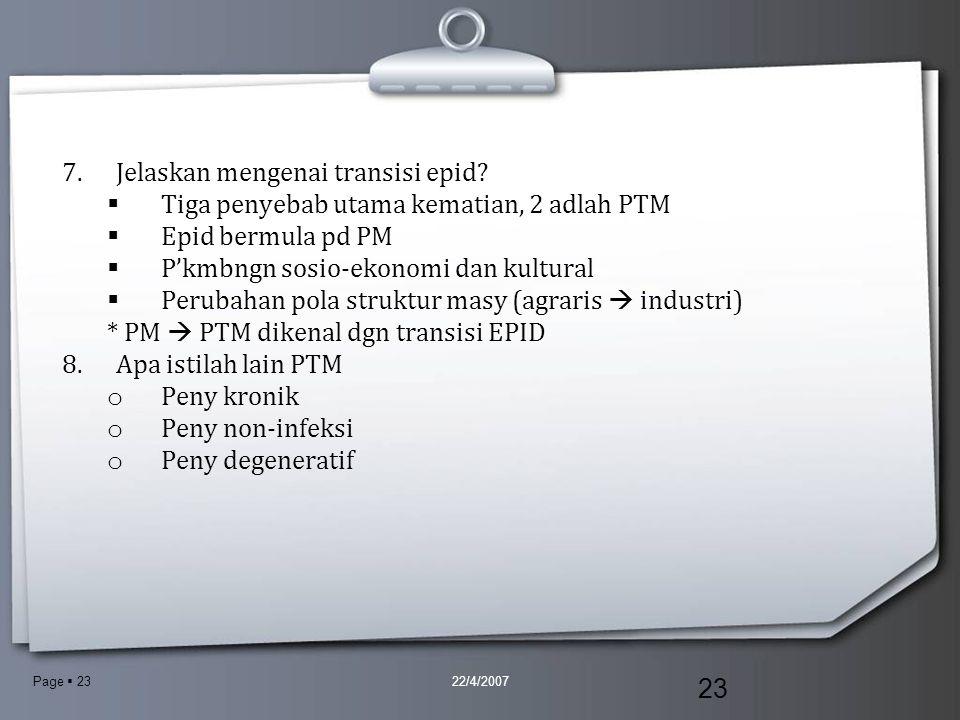 Page  23 7.Jelaskan mengenai transisi epid? TTiga penyebab utama kematian, 2 adlah PTM EEpid bermula pd PM PP'kmbngn sosio-ekonomi dan kultural