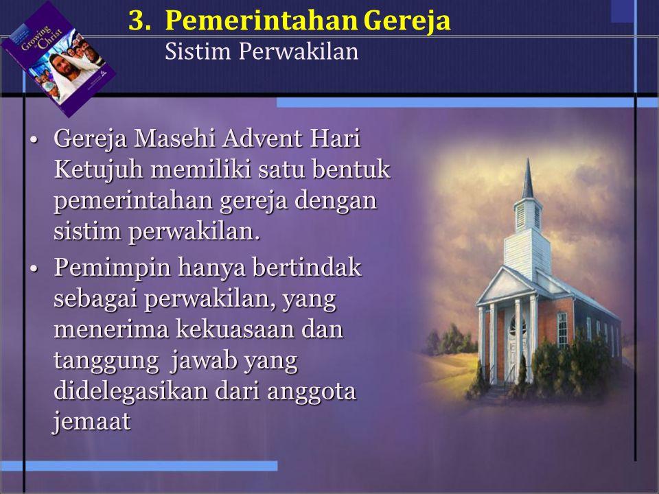 Gereja Masehi Advent Hari Ketujuh memiliki satu bentuk pemerintahan gereja dengan sistim perwakilan.Gereja Masehi Advent Hari Ketujuh memiliki satu be