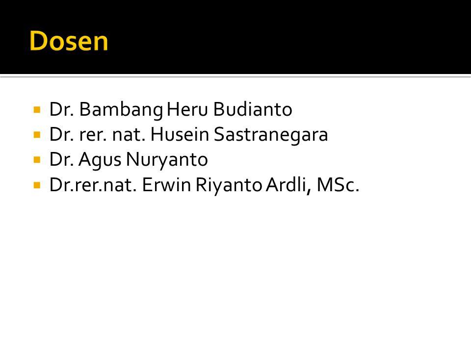  Dr.Bambang Heru Budianto  Dr. rer. nat. Husein Sastranegara  Dr.