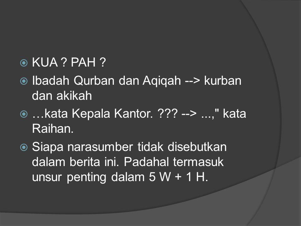  KUA . PAH .  Ibadah Qurban dan Aqiqah --> kurban dan akikah  …kata Kepala Kantor.