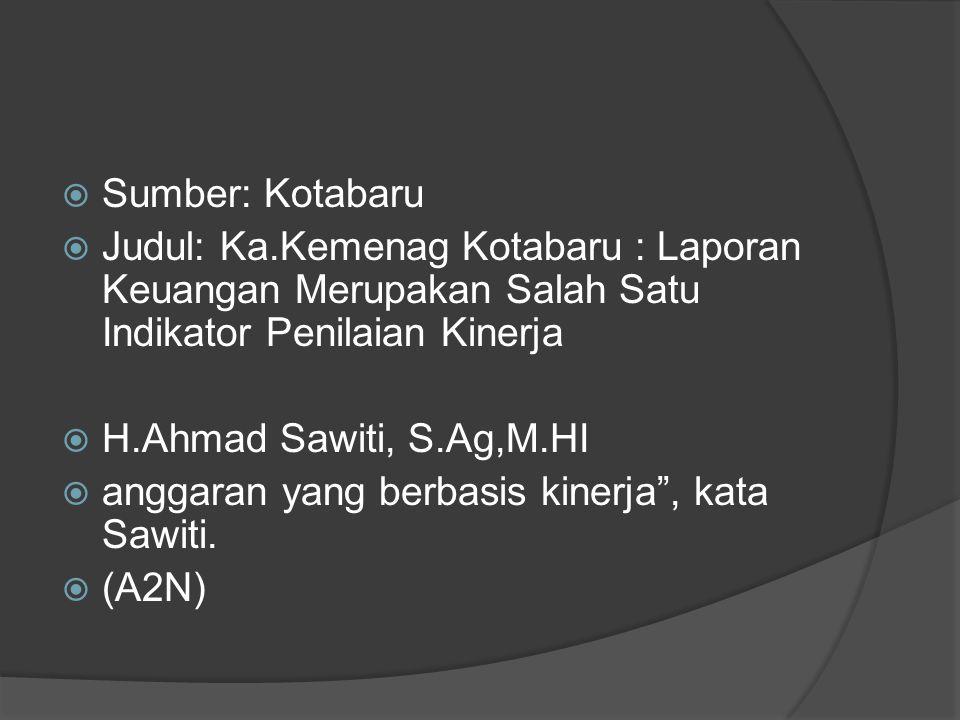  Sumber: Kotabaru  Judul: Ka.Kemenag Kotabaru : Laporan Keuangan Merupakan Salah Satu Indikator Penilaian Kinerja  H.Ahmad Sawiti, S.Ag,M.HI  angg