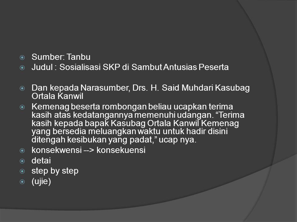  Sumber: Tanbu  Judul : Sosialisasi SKP di Sambut Antusias Peserta  Dan kepada Narasumber, Drs.