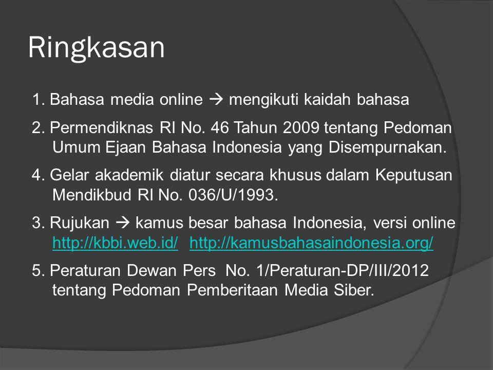 Ringkasan 1. Bahasa media online  mengikuti kaidah bahasa 2.