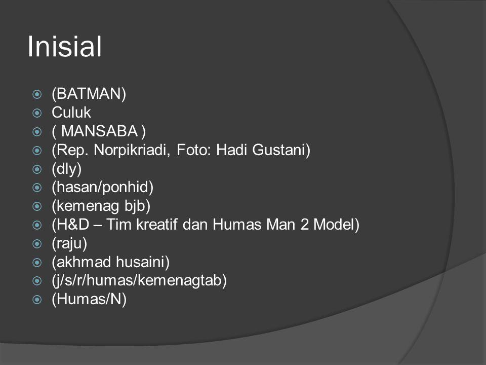 Inisial  (BATMAN)  Culuk  ( MANSABA )  (Rep. Norpikriadi, Foto: Hadi Gustani)  (dly)  (hasan/ponhid)  (kemenag bjb)  (H&D – Tim kreatif dan Hu