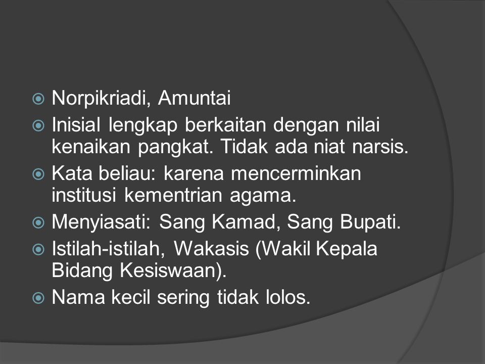  Norpikriadi, Amuntai  Inisial lengkap berkaitan dengan nilai kenaikan pangkat.