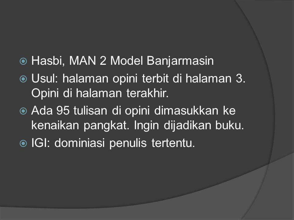  Hasbi, MAN 2 Model Banjarmasin  Usul: halaman opini terbit di halaman 3.