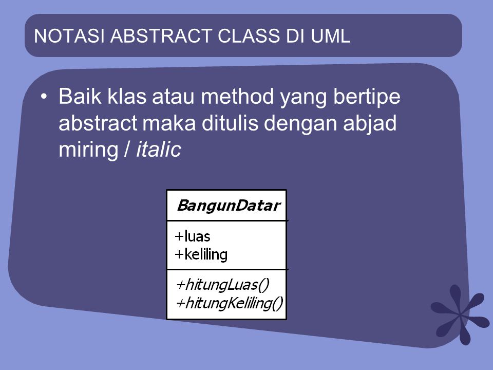 CLASS IMPLEMENTS INTERFACE Contoh: public class SegiEmpat extends BangunDatar implements Resizable { ……..