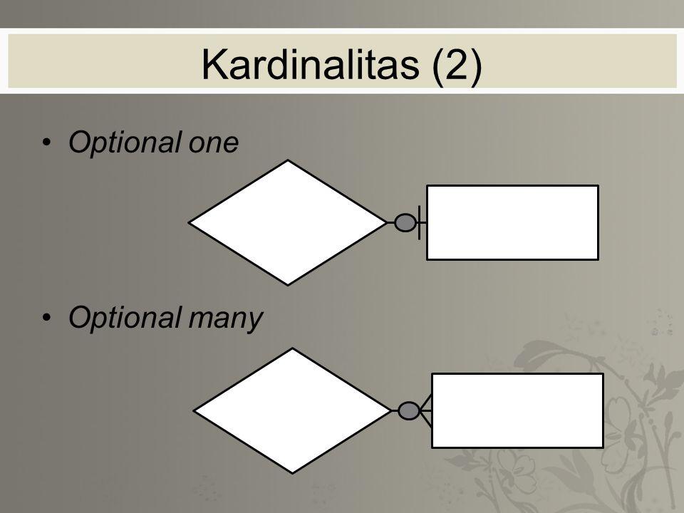 Kardinalitas (2) Optional one Optional many