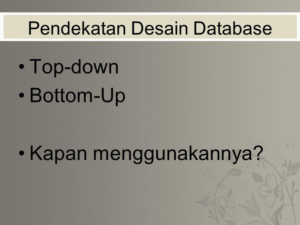 Pendekatan Desain Database Top-down Bottom-Up Kapan menggunakannya?