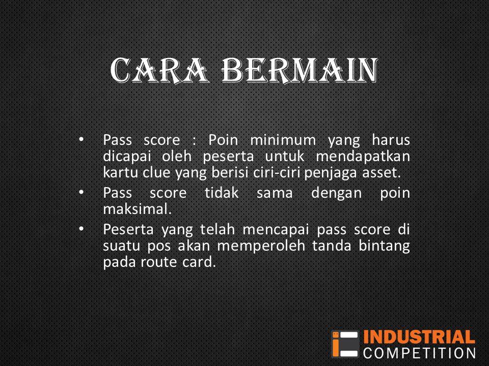CARA BERMAIN Pass score : Poin minimum yang harus dicapai oleh peserta untuk mendapatkan kartu clue yang berisi ciri-ciri penjaga asset.