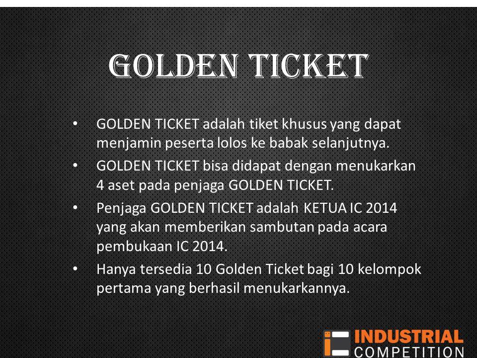 GOLDEN TICKET GOLDEN TICKET adalah tiket khusus yang dapat menjamin peserta lolos ke babak selanjutnya.