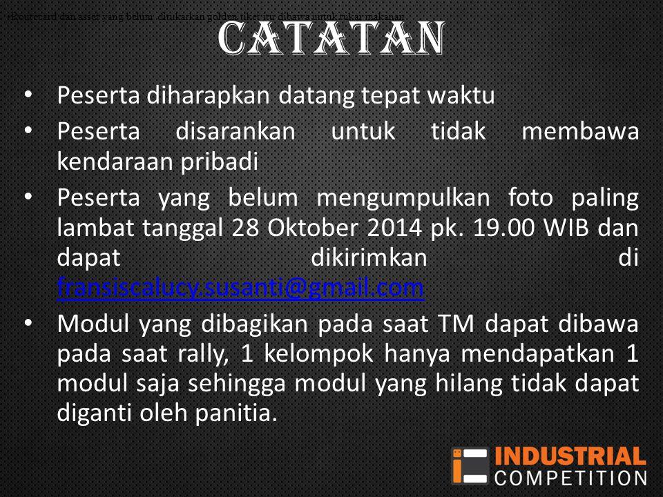Catatan Peserta diharapkan datang tepat waktu Peserta disarankan untuk tidak membawa kendaraan pribadi Peserta yang belum mengumpulkan foto paling lambat tanggal 28 Oktober 2014 pk.