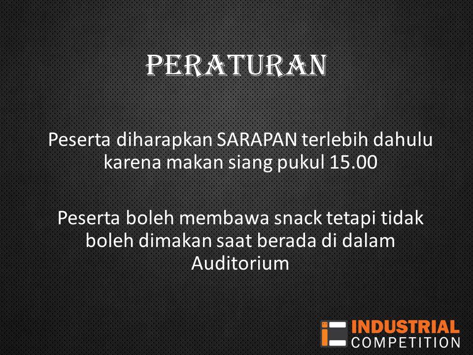 Peserta diharapkan SARAPAN terlebih dahulu karena makan siang pukul 15.00 Peserta boleh membawa snack tetapi tidak boleh dimakan saat berada di dalam Auditorium PERATURAN