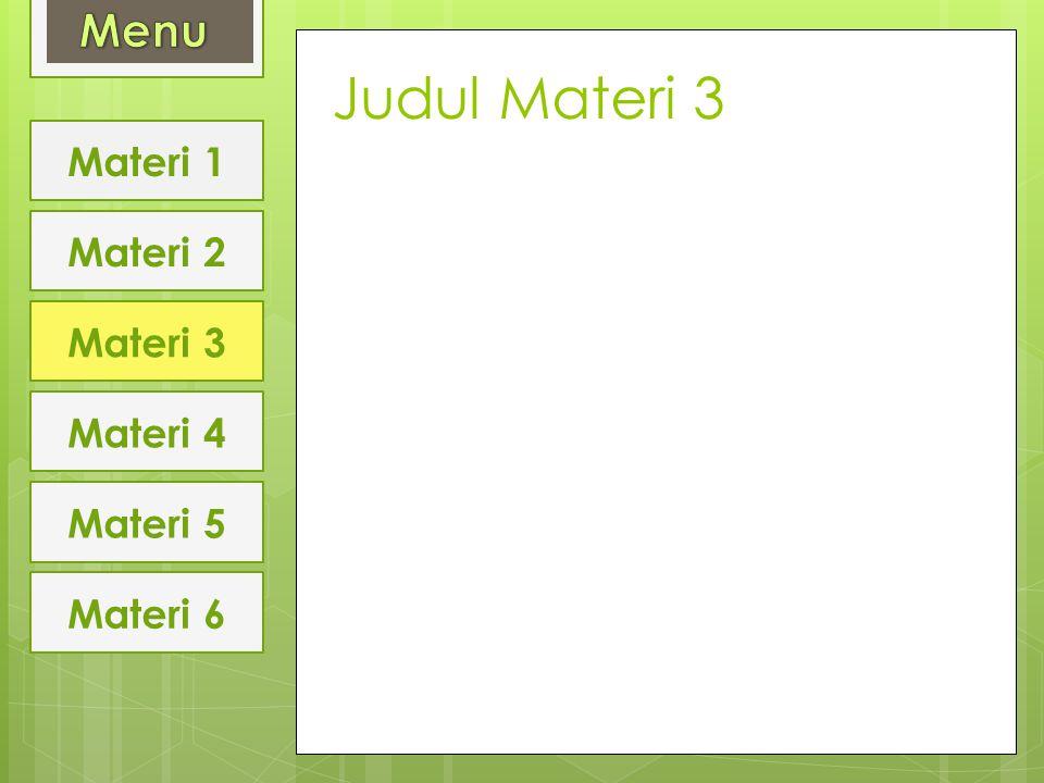 Judul Materi 3 Materi 1 Materi 2 Materi 3 Materi 4 Materi 5 Materi 6