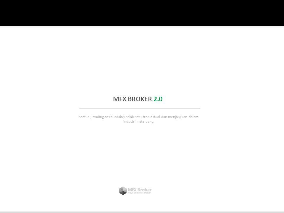 MFX BROKER 2.0 Saat ini, trading sosial adalah salah satu tren aktual dan menjanjikan dalam industri mata uang.