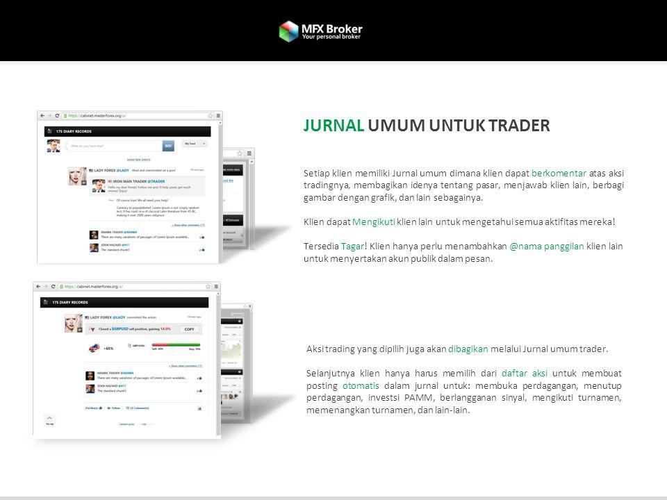 Setiap klien memiliki Jurnal umum dimana klien dapat berkomentar atas aksi tradingnya, membagikan idenya tentang pasar, menjawab klien lain, berbagi g