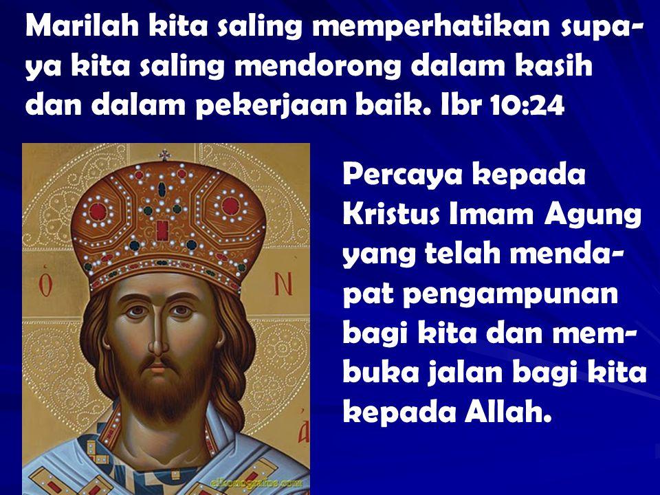 Merangkul Kristus membuahkan kebajikan teologis: 1.