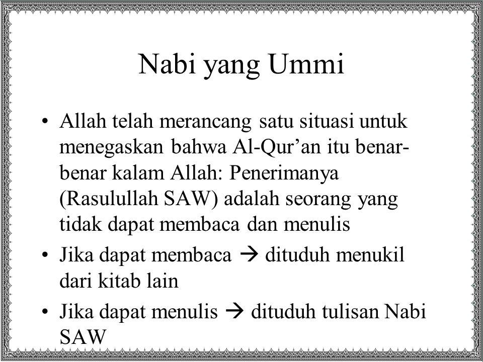 Nabi yang Ummi Allah telah merancang satu situasi untuk menegaskan bahwa Al-Qur'an itu benar- benar kalam Allah: Penerimanya (Rasulullah SAW) adalah s