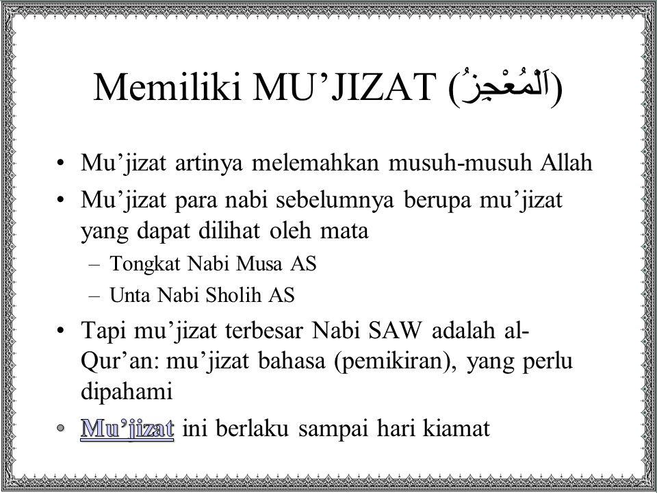 Memiliki MU'JIZAT ( اَلْمُعْجِزُ )