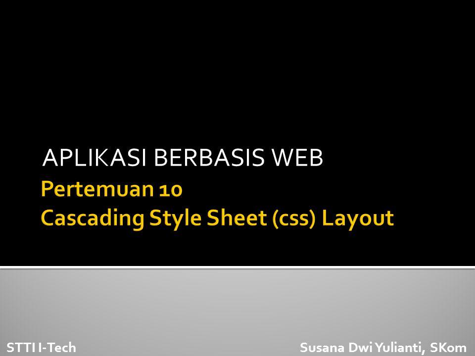 APLIKASI BERBASIS WEB STTI I-Tech Susana Dwi Yulianti, SKom