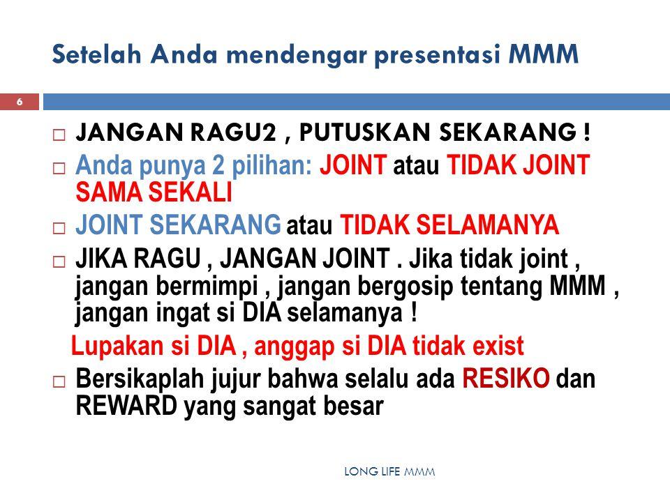 Tips joint MMM LONG LIFE MMM 7  Jangan pakai uang pinjaman, uang kebutuhan dasar.
