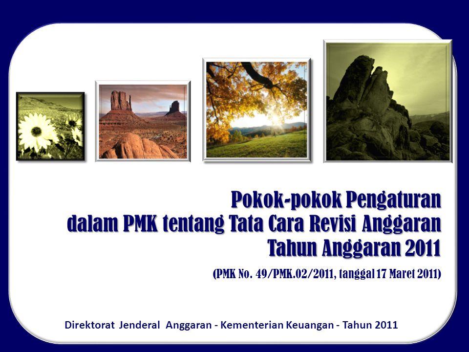 Direktorat Jenderal Anggaran - Kementerian Keuangan - Tahun 2011 Pokok-pokok Pengaturan dalam PMK tentang Tata Cara Revisi Anggaran Tahun Anggaran 2011 (PMK No.