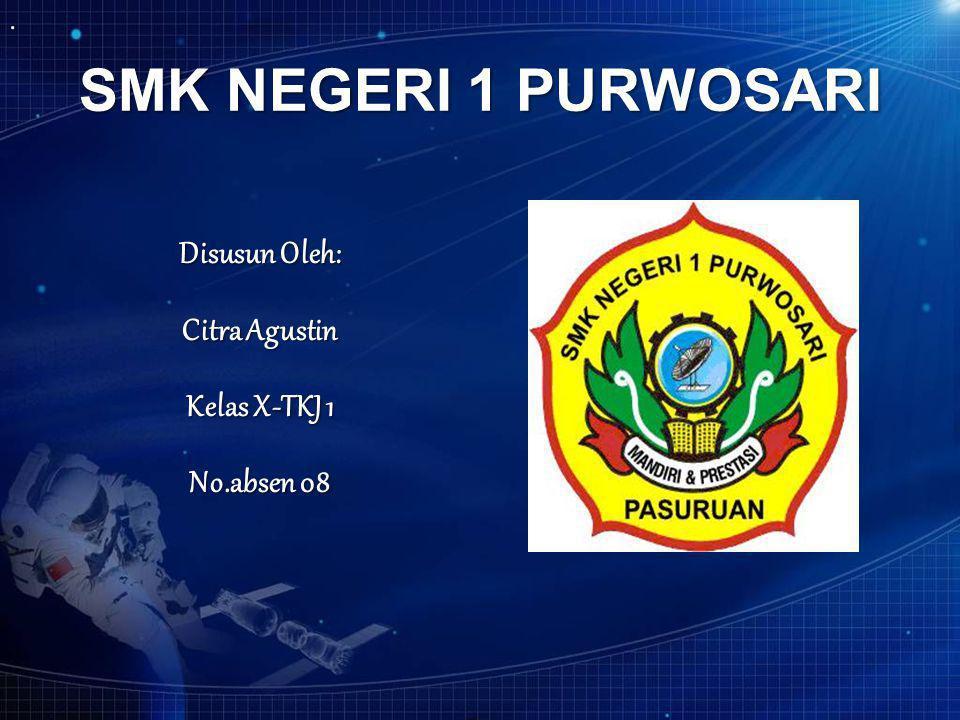 SMK NEGERI 1 PURWOSARI Disusun Oleh: Citra Agustin Kelas X-TKJ 1 No.absen 08