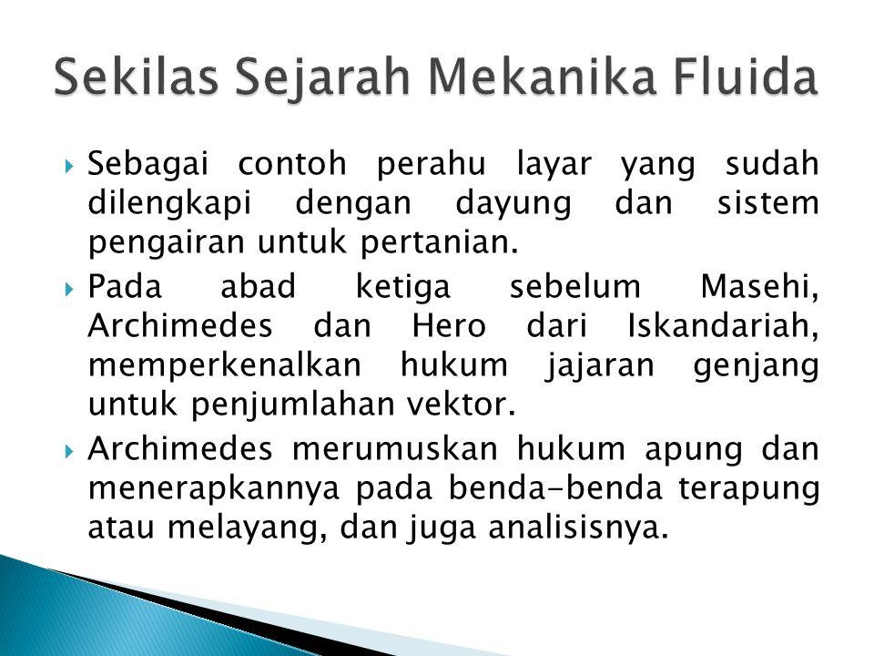  Mekanika fluida adalah ilmu tentang gaya dan gerakan dari suatu fluida  Mekanika fluida adalah suatu ilmu yang memelajari prilaku fluida baik dalam keadaan diam (static) maupun bergerak (dynamic) serta akibat interaksi dengan media batasnya.