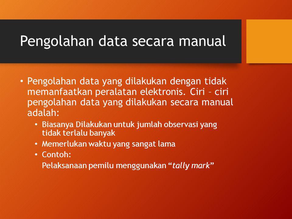 Contoh : Produksi Kayu Hutan menurut Jenis Produk 1996/1997 (000) M3 JenisBanyaknya (1)(2) Kayu Bulat26.069 Kayu Gergajian3.427 Kayu Lapis10.948 Jumlah40.444 Sumber : Departemen Kehutanan dalam Statistik Indonesia 1997, BPS