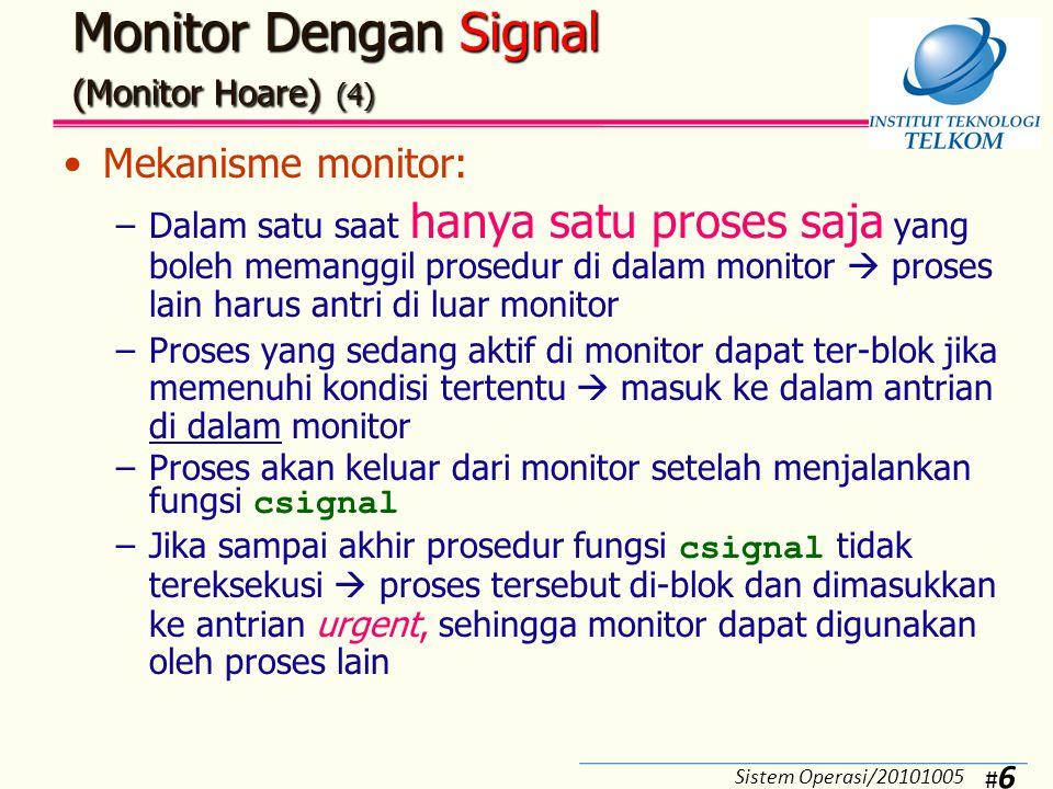 #7#7 Contoh: Bounded-buffer producer consumer Monitor Dengan Signal (Monitor Hoare) (5) Sistem Operasi/20101005