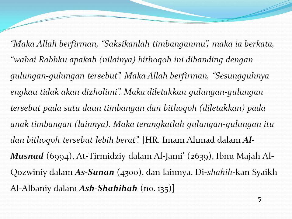 16 Al-Imam Abu Zakariya An-Nawawiy -rahimahullah- berkata dalam Al- Minhaj (12/16), Hadits ini merupakan sebuah kaedah agung diantara kaedah- kaedah Islam.