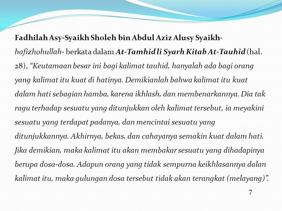 """7 Fadhilah Asy-Syaikh Sholeh bin Abdul Aziz Alusy Syaikh- hafizhohullah- berkata dalam At-Tamhid li Syarh Kitab At-Tauhid (hal. 28), """"Keutamaan besar"""