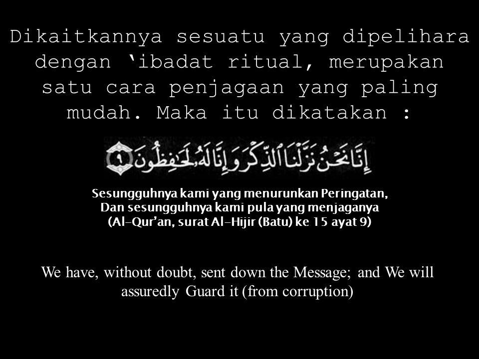 Dapatkah Al-Qur'an dipelihara tanpa memelihara bekas tempat berdiri Ibrahim, padahal di dalam Al-Qur'an dikatakan agar ummat Islam menjadikan sebagian dari bekas tempat berdiri Ibrahim itu sebagai tempat sholat ?.