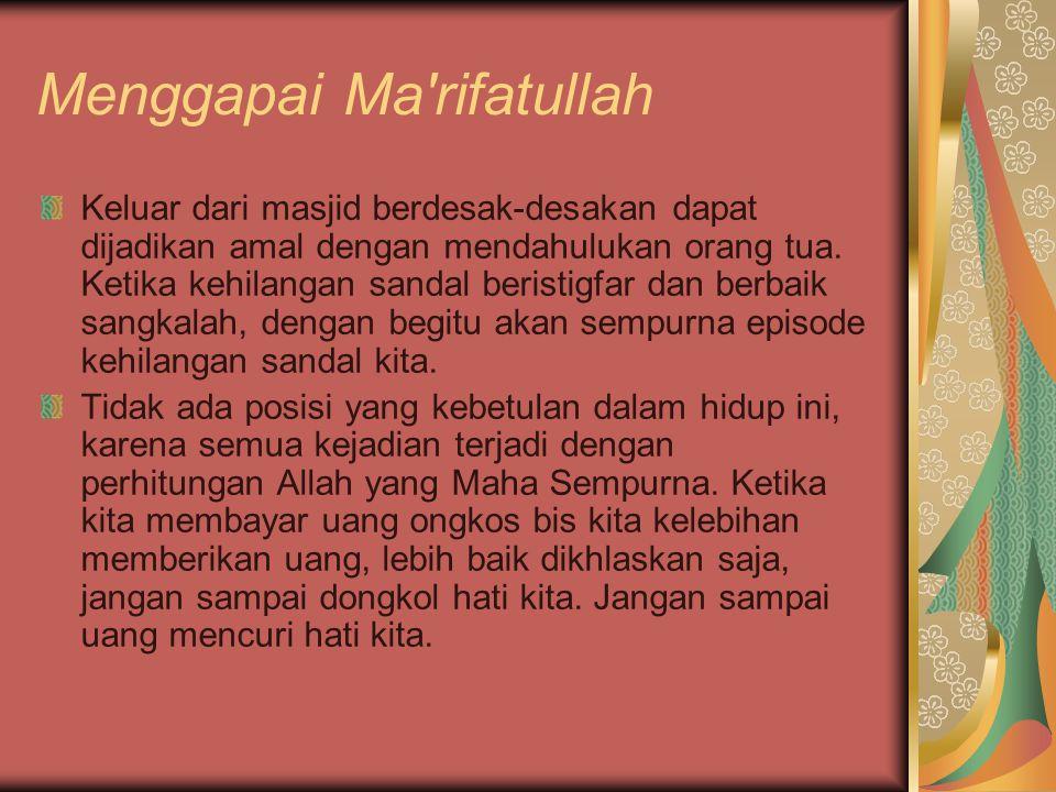 Menggapai Ma rifatullah Marilah perbaiki shalat dimulai dengan wudhu dengan nikmat.
