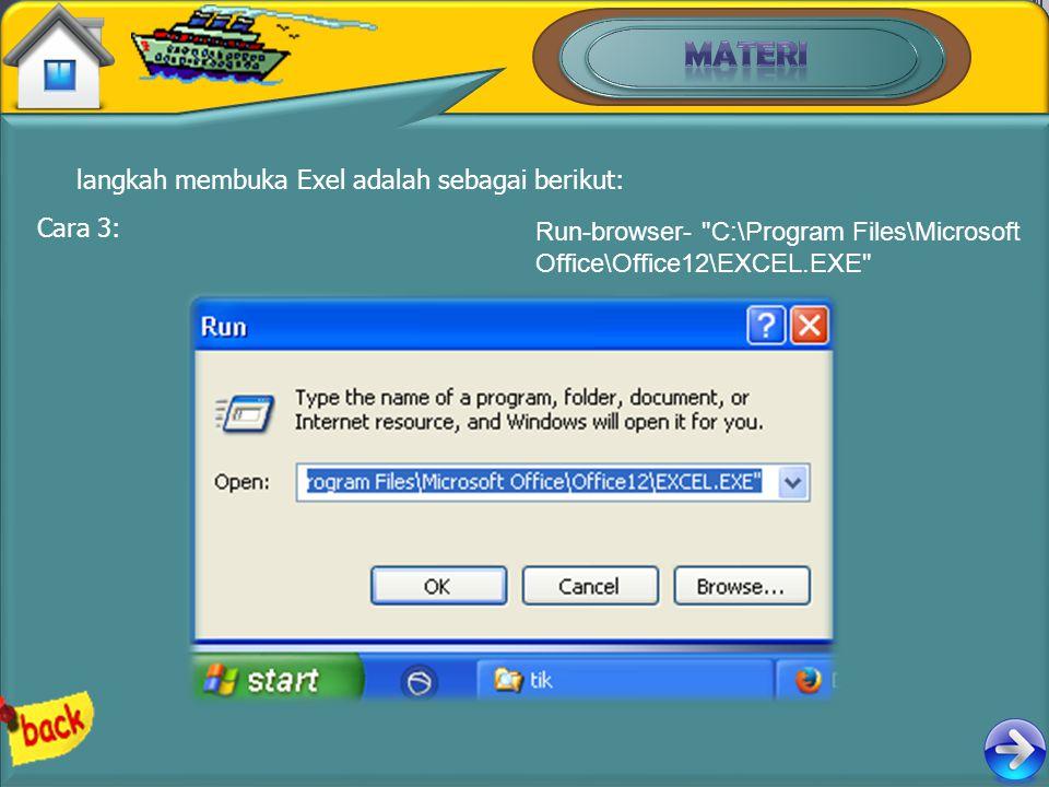 langkah membuka Exel adalah sebagai berikut: Cara 3: Run-browser-