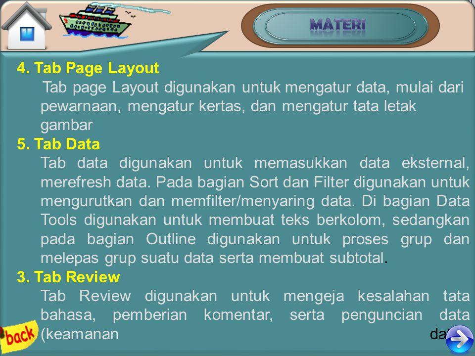 4. Tab Page Layout Tab page Layout digunakan untuk mengatur data, mulai dari pewarnaan, mengatur kertas, dan mengatur tata letak gambar 5. Tab Data Ta
