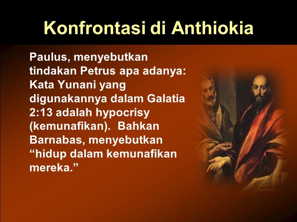 Konfrontasi di Anthiokia Paulus, menyebutkan tindakan Petrus apa adanya: Kata Yunani yang digunakannya dalam Galatia 2:13 adalah hypocrisy (kemunafikan).